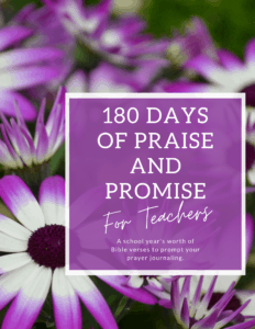 180 Days of Praise and Promise for Teachers
