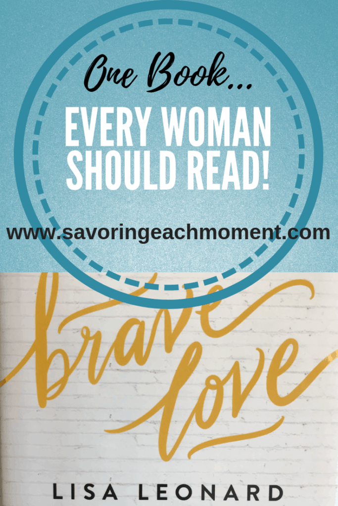 One book every woman should read over the top of the cover of the book Brave Love.