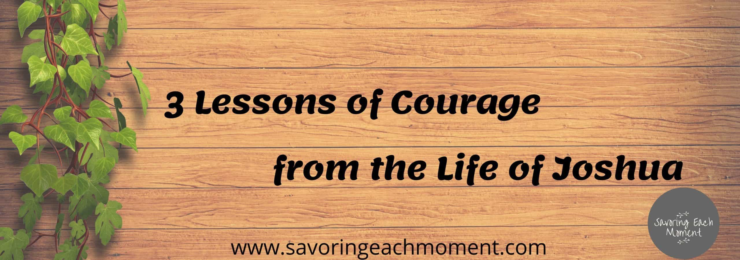 3 Lessons of Courage from the Life of Joshua