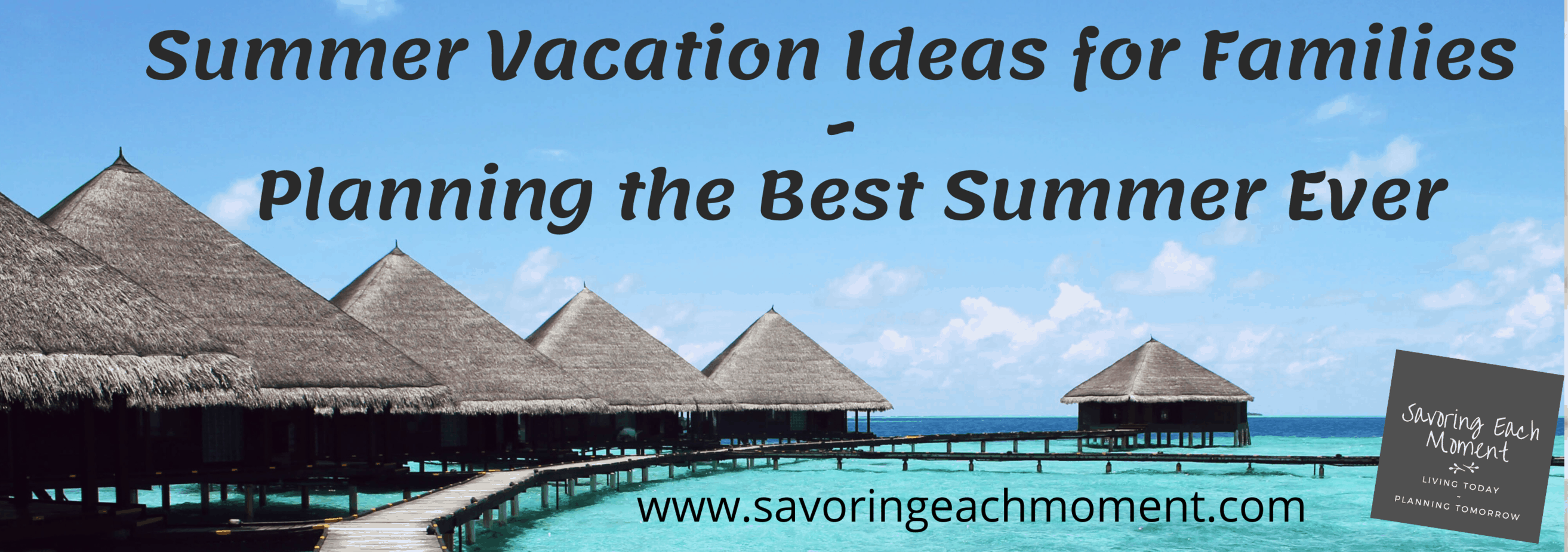 Summer Vacation Ideas with Families